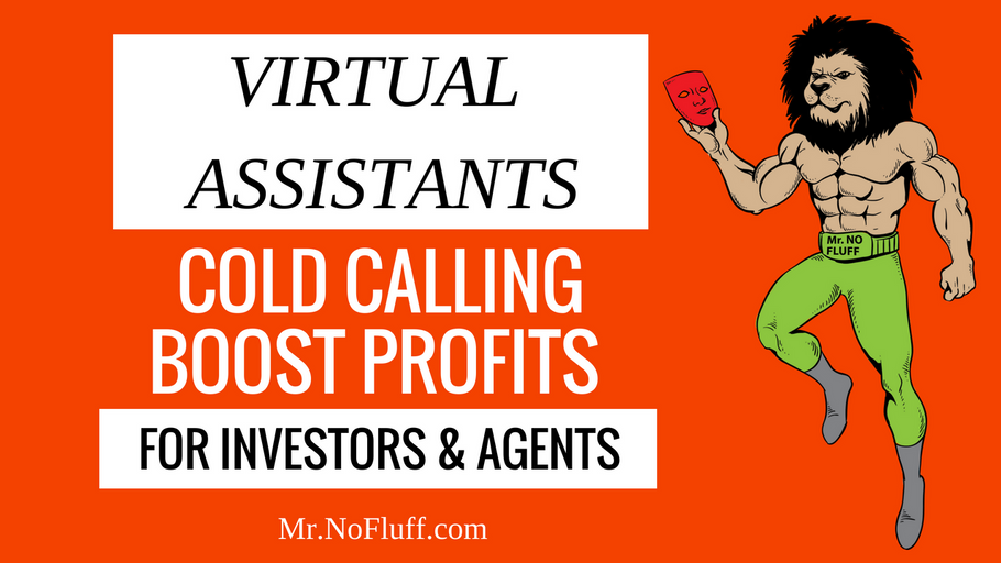 How virtual assistants cold calling boost profits for Investors & Agents.