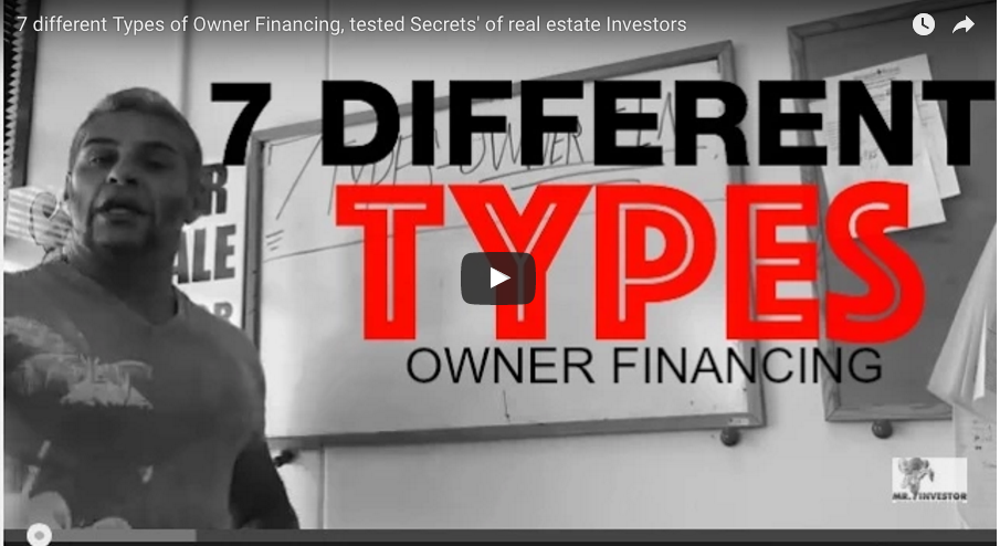 7 different Types of Owner Financing, tested Secrets' of real estate Investors
