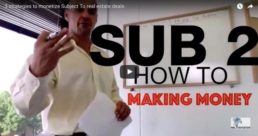 3 Strategies to Monetize Subject To Real Estate Deals