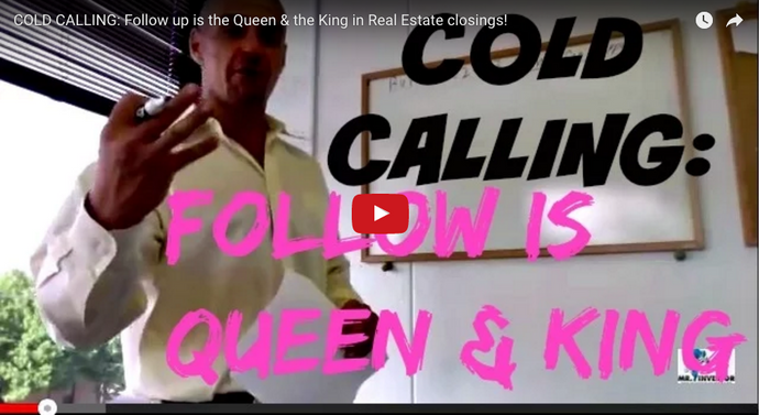 COLD CALLING: Follow up is the Queen & the King To Close Deals!