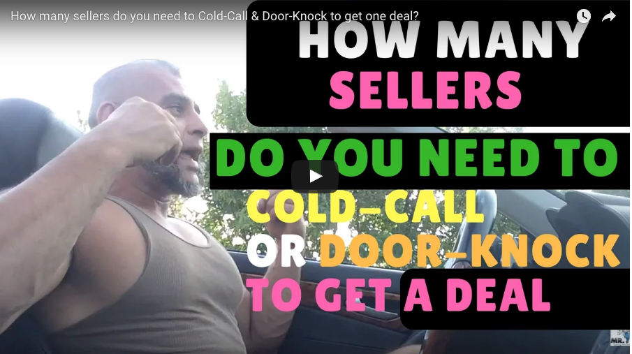 How Many Sellers Do You Need To Cold-Call & Door-Knock To Get One Deal?