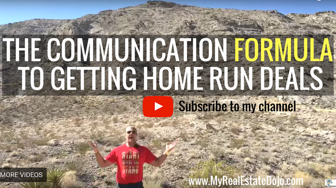 The Communication Formula for Getting You The Home Run Real Estate Deals