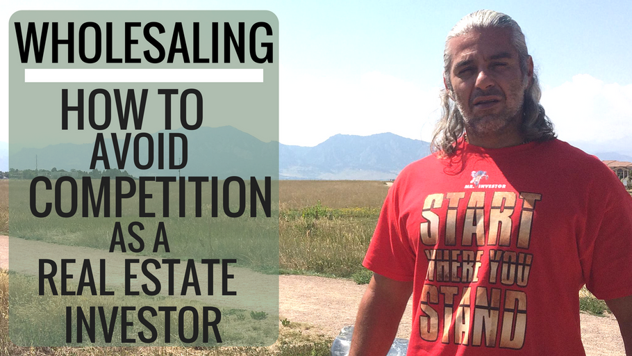 Wholesaling: How To Avoid Competition as a Real Estate Investor