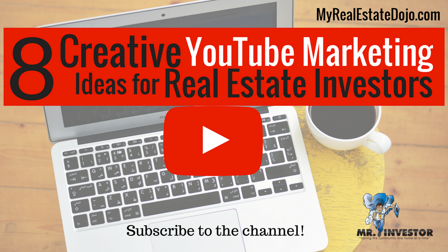 Youtube Marketing: 8 Creative Ways to Use Youtube for Real Estate Investment Business