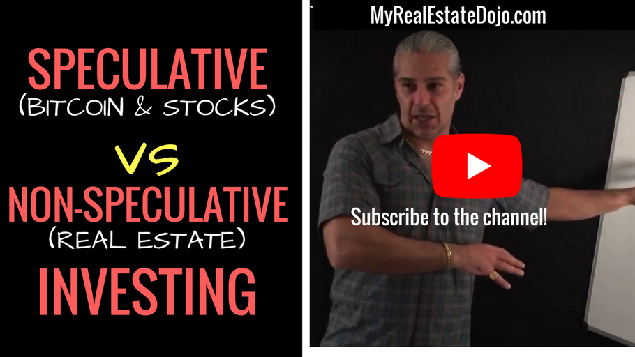 Speculative Investing (Bitcoin & Stocks) VS Non-Speculative Investing (Real Estate)