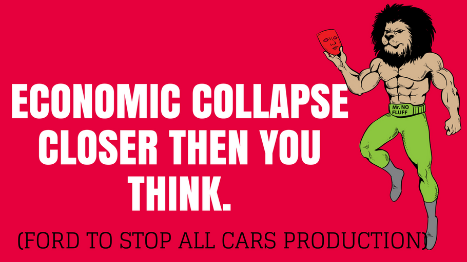 Economic Collapse Closer Than You Think! (FORD to Stop ALL Cars Production)