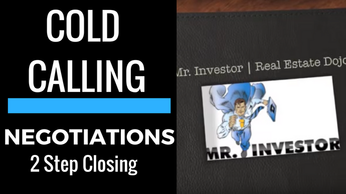 COLD CALLING NEGOTIATIONS: Discover The 2-Step-Closing-Process When Dealing With Motivated Sellers