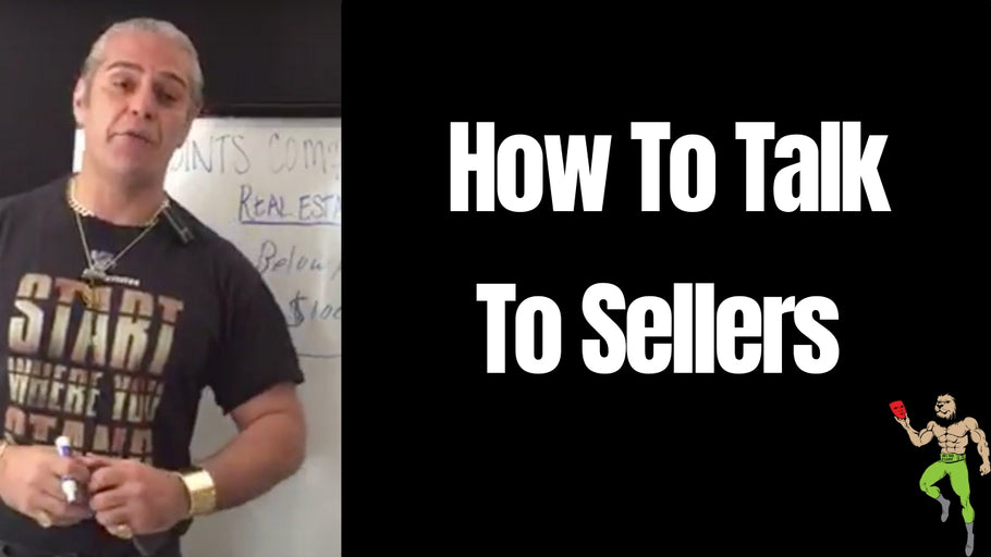 How To Talk To Sellers | Subject To Real Estate Investing