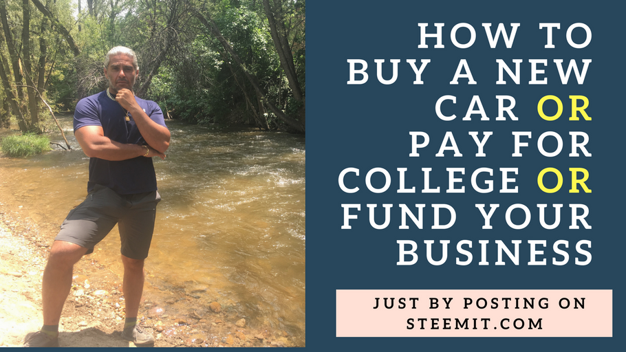 How to buy new car or pay for college or fund your business just by posting on SteemIt.com