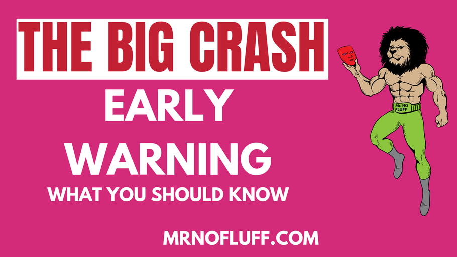 The Big Crash: Early Warning (Here's what you should know)