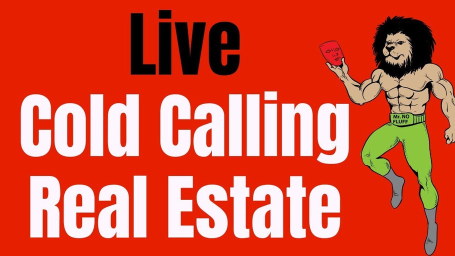 Live Cold Calling in Real Estate and How to Handle Prospecting on the Phone for Investors and Agents