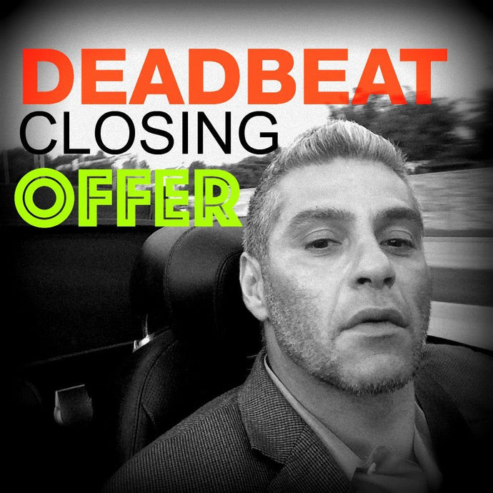 Negotiation: The Deadbeat Closing Offer