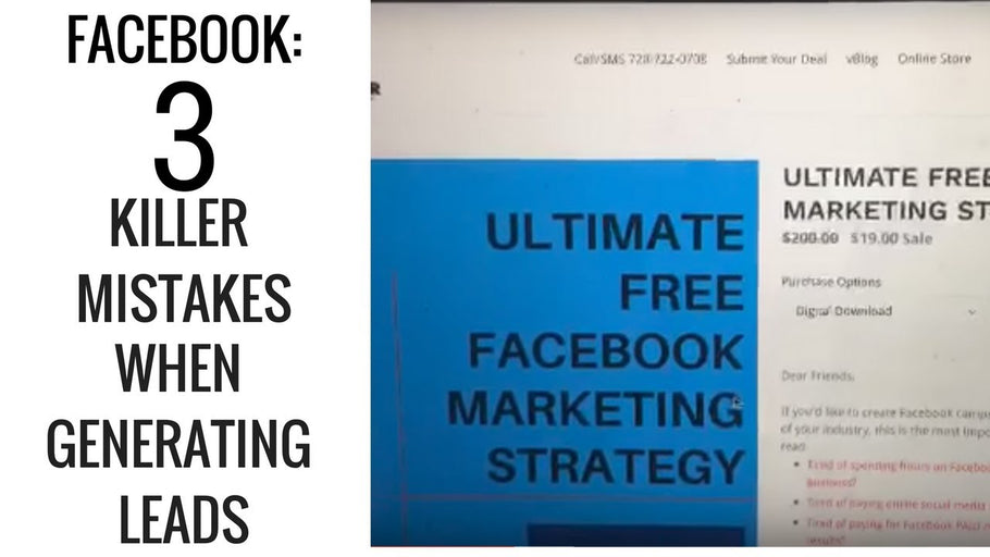 Facebook: 3 Killer Mistake when Trying to Generate Leads