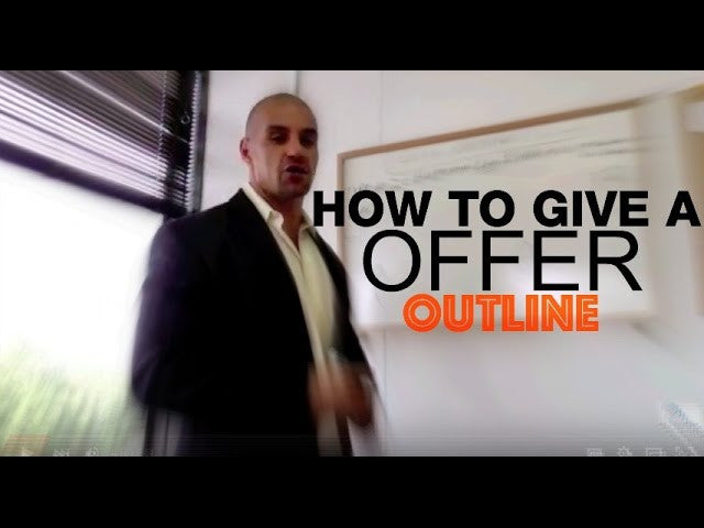 OUTLINE: How To Give an Offer To A Home Seller