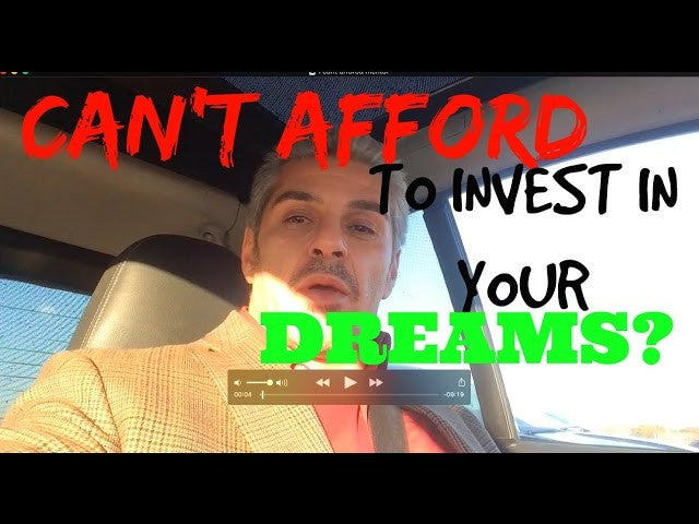 Can't afford to invest in your Dreams? But you're paying for TV-cable, Weekend-Drinks, Fun!
