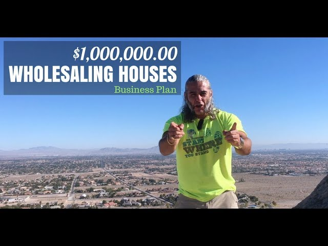 $1,000,000.00 Wholesaling Houses Business Plan (Step-by-Step Game Plan)