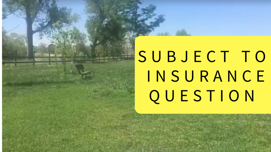 Insurance on Subject to aka Owner Financing (Q&A)