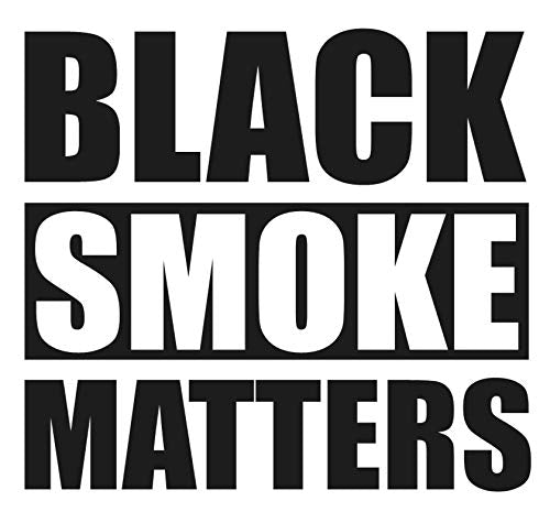 "Black smoke matters- 5"" Decal {BLACK} prius repellent sticker, rollin coal sticker, rolling coal, black smoke matters sticker, decal, power stroke, stroker, cummins, diesel, stacks, decal, vinyl pipes - DieselTrucks.com"