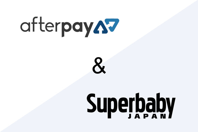 Afterpay your Superbaby Japan purchase