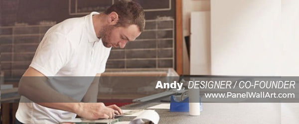 Andy | Designer and Co-founder of PanelWallArt.com | Panel Wall Art