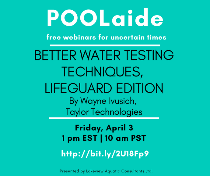 POOLaide Webinar: Better Water Testing Techniques, Lifeguard Edition