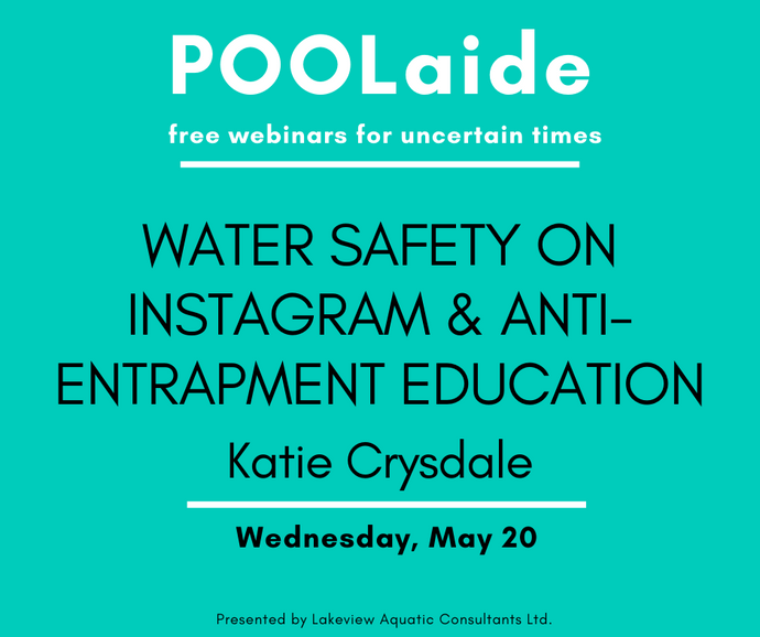 POOLaide Webinar: Water Safety on Instagram & Anti-Entrapment Education