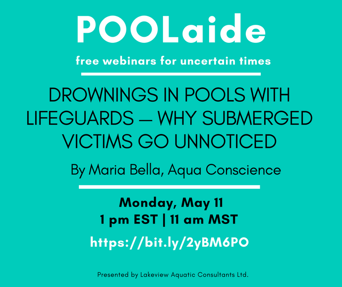 POOLaide Webinar: Drownings in Pools with Lifeguards - Why Submerged Victims Go Unnoticed
