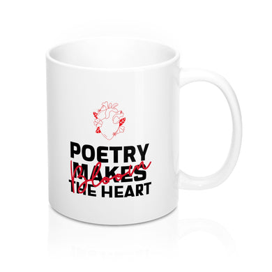 Menstylica Mug 11oz - Bloom Poetry Makes The Heart