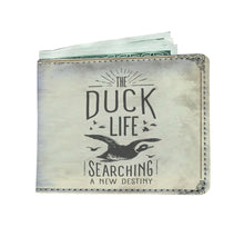 """The Duck Life Searching A New Destiny"" quote wallet"