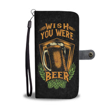 Wish you were beer wallet phone case