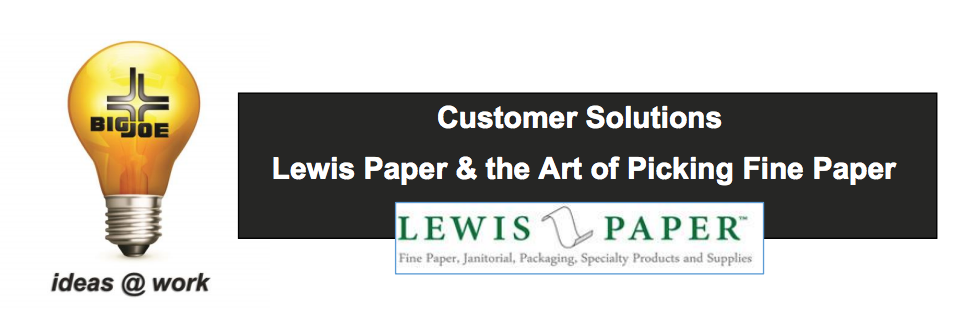 CASE STUDY: Customer Forklift Solutions - Lewis Paper & the Art of Picking Fine Paper