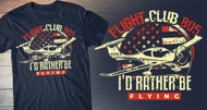 """I'd Rather Be Flying"" - Flight Club 805 Shirt"