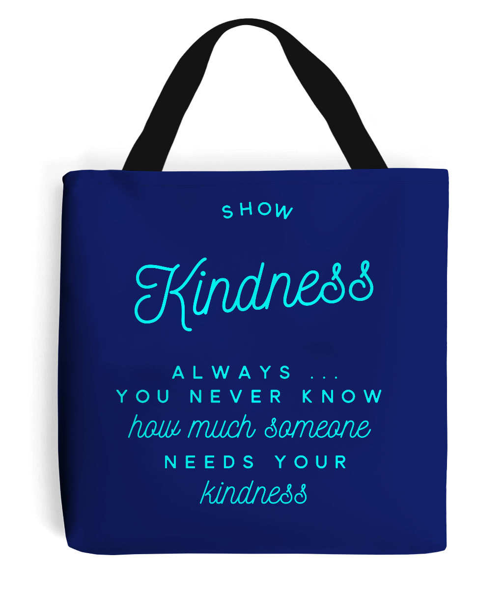 Kindness Quote - Tote Bag with Aqua/Turquoise Writing