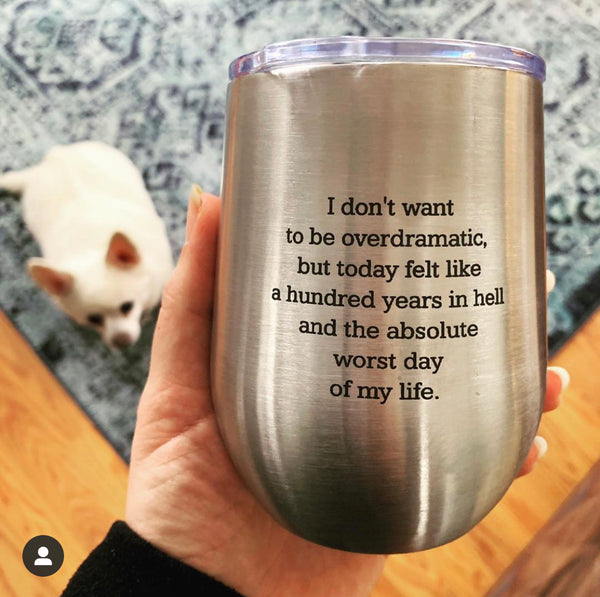 Not to Be Dramatic Stainless Tumbler