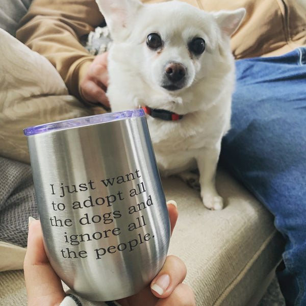 Adopt All the Dogs Stainless Vacuum Insulated Wine Tumbler