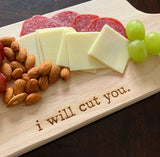 I Will Cut You Wooden Cutting Board