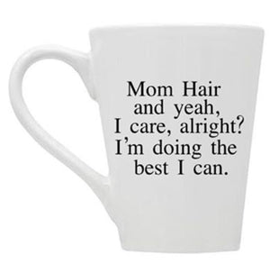 Mom Hair of Course I Care Mug- Discontinued