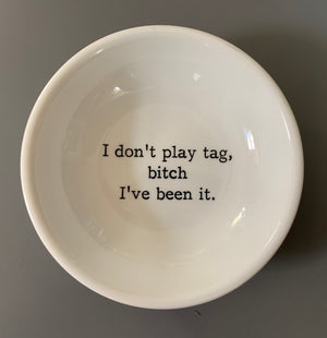 I Don't Play Tag Trinket Dish