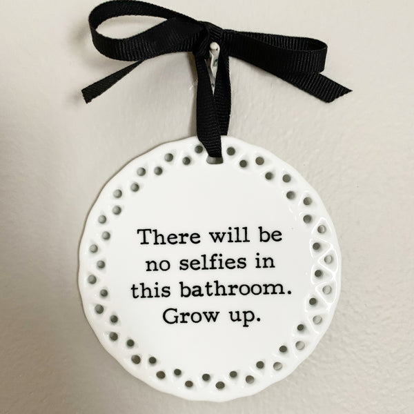 No Selfies in This Bathroom Wall Plaque or Ornament