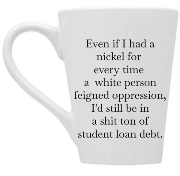 Even If I Had a Nickel Mug