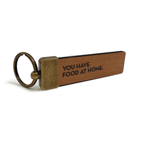You Have Food at Home Key Tag