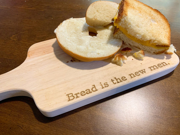 Bread is the New Men Cutting Board