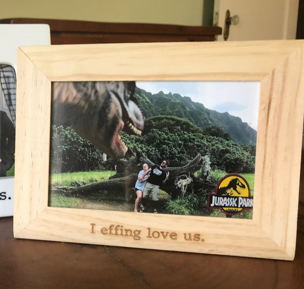 I Effing Love Us Laser Engraved Wood Picture Frame