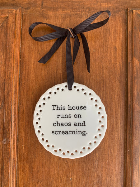 This House Runs on Chaos and Screaming Wall Plaque or Ornament
