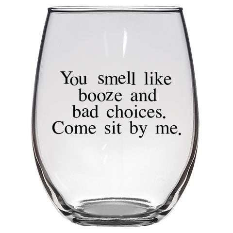 Booze and Bad Choices Wine Glass