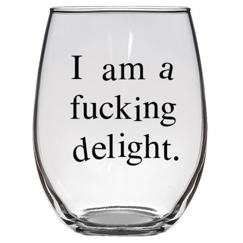 I am a F-Ing Delight Wine Glass