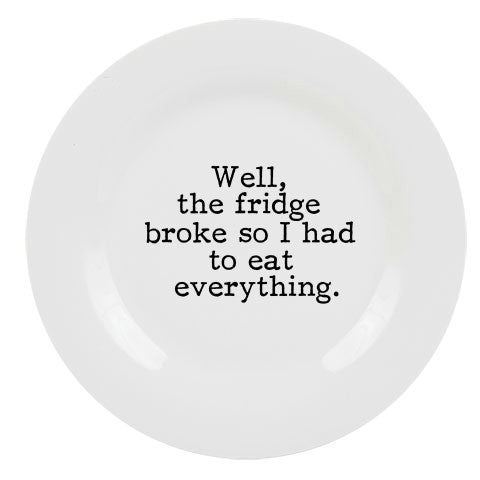 Well, The Fridge Broke So I Had to Eat Everything Plate
