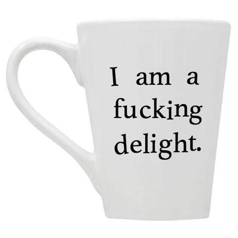 I Am a F-ing Delight Mug