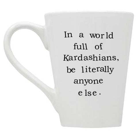 In a World Full of Kardashians Mug