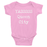 Yasssss Queen City Infant Onesie